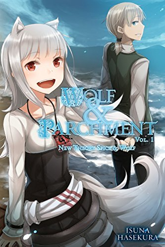 Wolf & Parchment: New Theory Spice & Wolf, Vol. 1 (light novel) (Spice And Wolf Light Novel Volume 1)