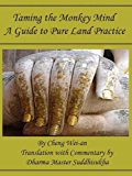 Taming the Monkey Mind - A Guide to Pure Land Practice (English Edition)