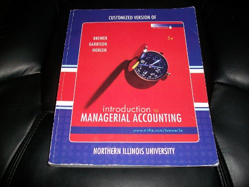Introduction to Managerial Accounting (Custom Version of Northern Illinois Univeristy)