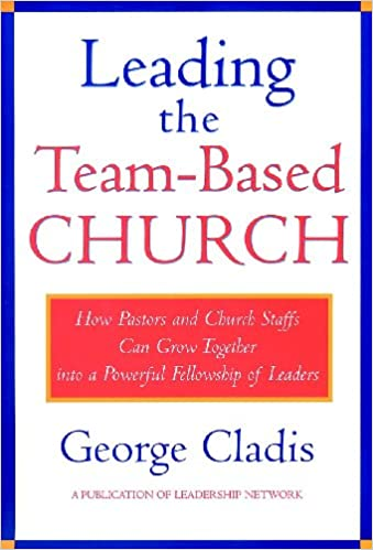 Leading the team based church how pastors and church staffs can leading the team based church how pastors and church staffs can grow together into a powerful fellowship of leaders a leadership network publication fandeluxe Choice Image