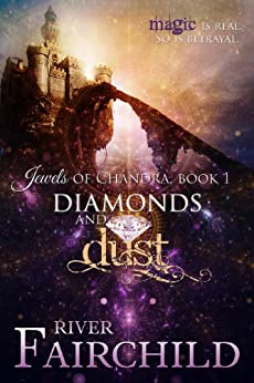 Diamonds and Dust: Jewels of Chandra, Book 1 (English Edition) de [Fairchild, River]
