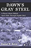 Dawn's Gray Steel, Daniel F. Korn, 1425959415