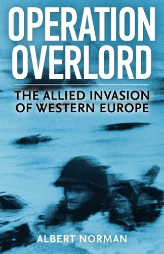 Operation Overlord: The Allied Invasion of Western Europe