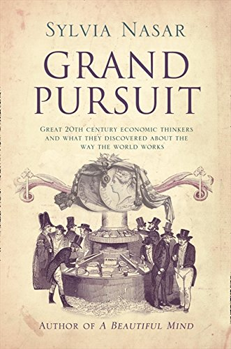 Grand Pursuit: Great 20th Century Economic Thinkers and What They Discovered about the Way the World Works by Brand: Fourth Estate