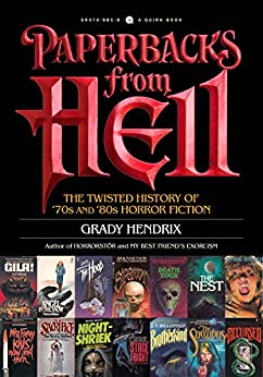 Paperbacks from Hell: The Twisted History of '70s and '80s Horror Fiction by [Hendrix, Grady]