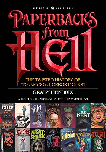 Paperbacks from Hell: The Twisted History of '70s and '80s Horror Fiction -