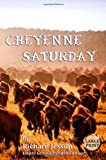 Cheyenne Saturday [Large Print], Richard Jessup, 1468005294
