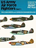 U.S. Army Air Force Fighters, William Green and Gordon Swanborough, 0668041668
