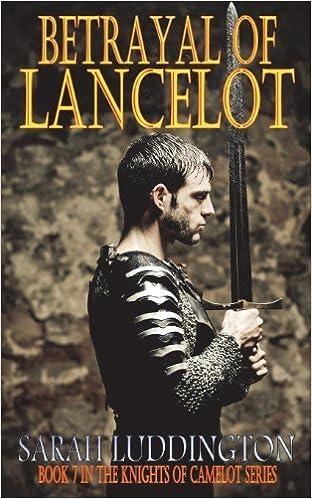 Book Betrayal of Lancelot by Sarah Luddington (2013-02-21)
