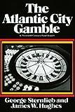 The Atlantic City Gamble: A Twentieth Century Fund Report (Twentieth Century Fund Books/Reports/Studies)