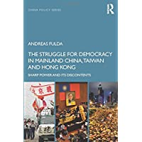 The Struggle for Democracy in Mainland China, Taiwan and Hong Kong: Sharp Power and Its Discontents