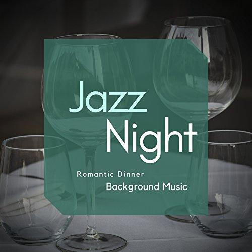Jazz Night - Romantic Dinner Background Music
