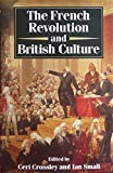 img - for The French Revolution and British Culture by Ceri Crossley (1989-12-07) book / textbook / text book