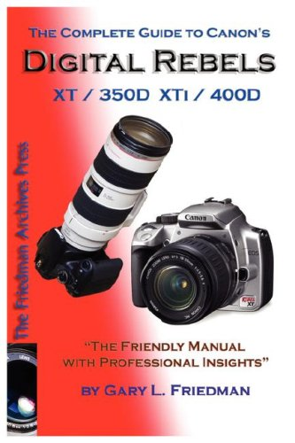 The Complete Guide to Canon's Digital Rebels XT / XTI / 350d / 400d