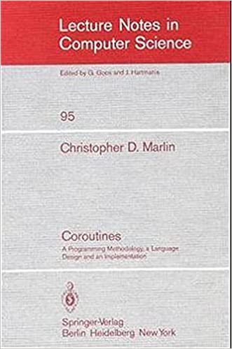 Coroutines: A Programming Methodology, a Language Design and an Implementation (Lecture Notes in Computer Science)