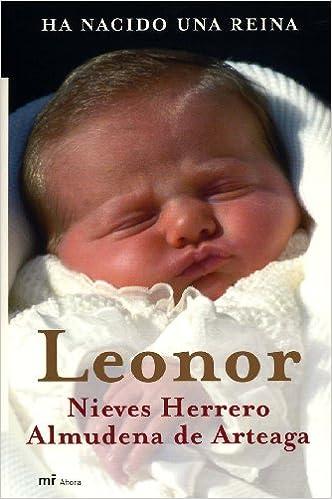 Best ebooks 2013 téléchargerLeonor: Ha Nacido Una Reina (Spanish Edition) by Nieves Herrero en français PDF iBook