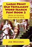 Large Print Old Testament Word Search Fun! Book 2: Book of Genesis 28 to 50 (Large Print Old Testament Word Search Books) (Volume 2)