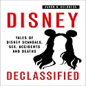 Disney Declassified: Tales of Real Life Disney Scandals, Sex, Accidents and Deaths Audiobook by Aaron H. Goldberg Narrated by Susan L. Crawford