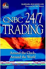 CNBC 24/7 Trading : Around the Clock, Around the World Hardcover