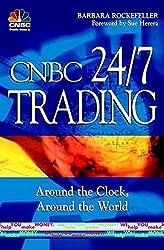 CNBC 24/7 Trading : Around the Clock, Around the World