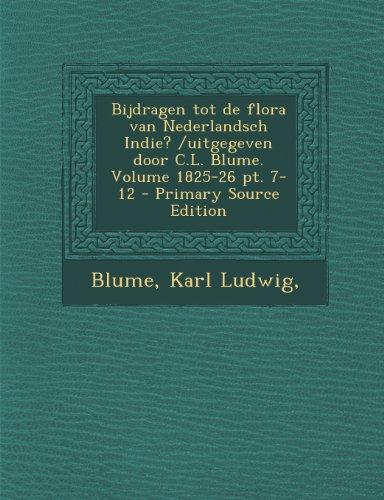 Bijdragen tot de flora van Nederlandsch Indie? /uitgegeven door C.L. Blume. Volume 1825-26 pt. 7-12 - Primary Source Edition (Dutch Edition)
