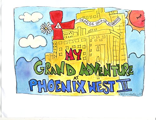 - My Grand Adventure at Phoenix West 2