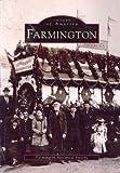 Farmington, Farmington Historical Society Staff, 0752408011