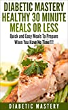 Bargain eBook - Diabetic Mastery Healthy 30 Minute Meals Or Less