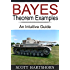 Bayes Theorem Examples: An Intuitive Guide