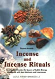 img - for Incense and Incense Rituals: Healing Ceremonies for Spaces of Subtle book / textbook / text book