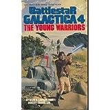 The Young Warriors (Battlestar Galactica, Book 4)