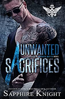 Unwanted Sacrifices (Russkaya Mafiya Book 3) by [Knight, Sapphire]