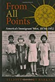 img - for From All Points: America's Immigrant West, 1870s-1952 (American West in the Twentieth Century) book / textbook / text book