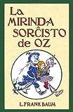 img - for La Mirinda Sorchisto de Oz (Romantraduko Al Esperanto) (Esperanto Edition) book / textbook / text book