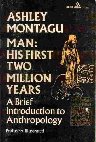 Read Online Man, His First Two Million Years PDF