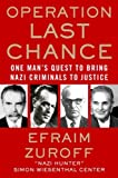 Operation Last Chance: One Man's Quest to Bring Nazi Criminals to Justice by Zuroff Efraim (2011-03-15) Paperback