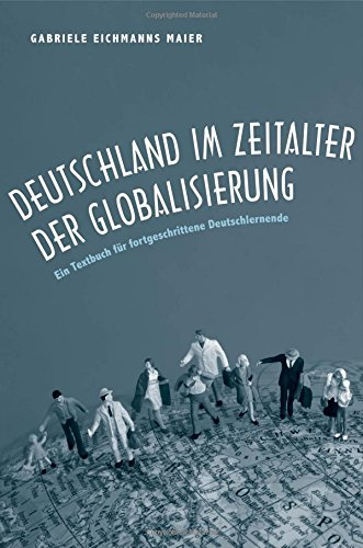 Deutschland im Zeitalter der Globalisierung: Ein Textbuch für fortgeschrittene - Deutschland Deutschland