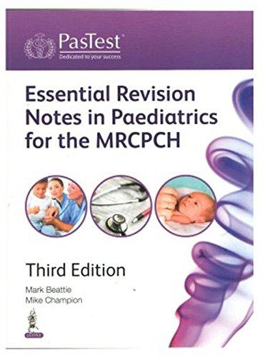 Essentials Revision Notes In Paediatrics For The MRCPCH 3ed 2015 pdf epub