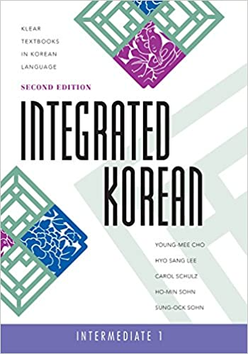 Integrated Korean: Intermediate 1, 2nd Edition (Klear Textbooks in ...