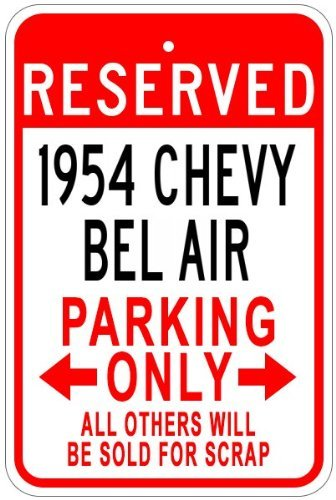 Metal Signs 1954 54 Chevy Bel Air Aluminum Parking Sign - 12 X 18 Inches
