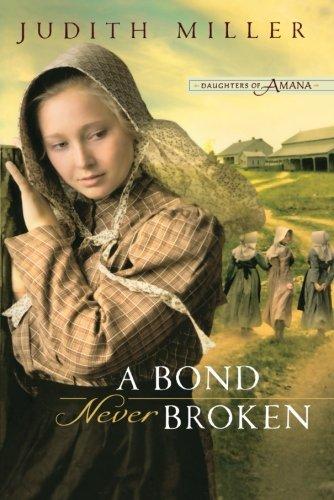 A Bond Never Broken (Daughters of Amana, Book 3)