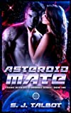 Asteroid Mate (Cosmic Alien Sci-Fi Romance Series) (Volume 1)