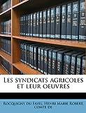 Les Syndicats Agricoles et Leur Oeuvres, , 1177847035