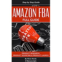 Amazon FBA: How to become a successful Amazon FBA seller - Full Guide Step-by-step (3 Manuscripts)