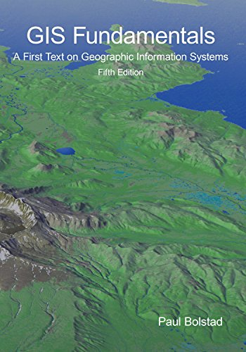 GIS Fundamentals: A First Text on Geographic Information Systems, Fifth Edition