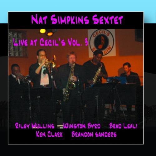 Nat Simpkins Sextet Live At Cecil's Vol. 3