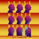 House Mother Normal: A Geriatric Comedy Audiobook by B. S. Johnson Narrated by Rosalyn Landor, Stephen Thorne, Maggie Mash