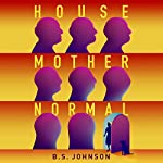 House Mother Normal: A Geriatric Comedy | B. S. Johnson