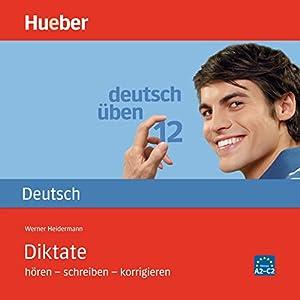 Diktate: hören - schreiben - korrigieren (Deutsch üben) Hörbuch