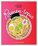 Ramen-topia: 40 slurp-tastic recipes